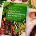 Buch für Selbstversorger: Basiswissen Selbstversorgung aus Biogärten