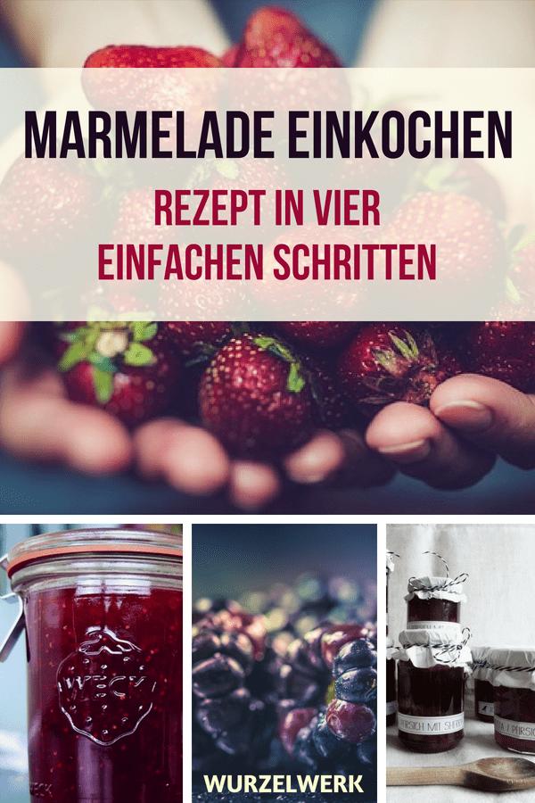 Marmelade einkochen: Mit diesem einen Rezept kannst du hunderte Marmeladensorten einmachen. Klick auf den Pin, um zur Schritt für Schritt-Anleitung zu kommen! #Einkochen #Wurzelwerk #Marmelade