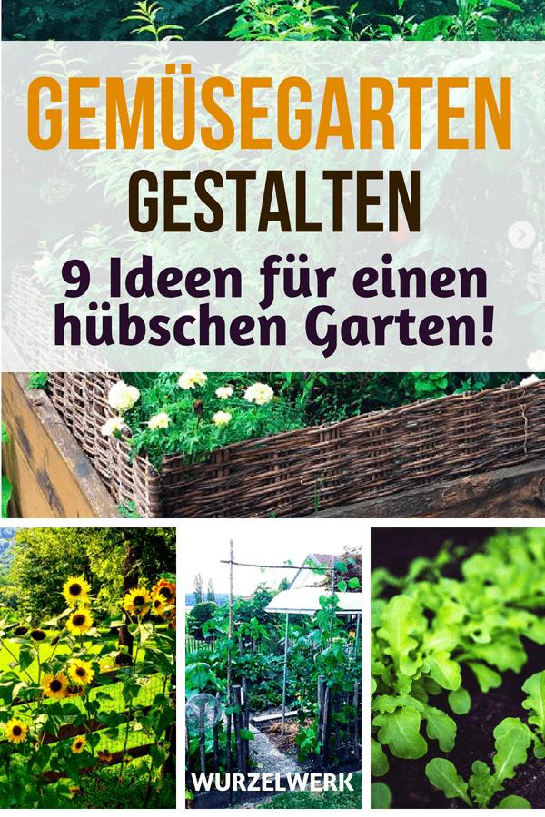 Gemüsegarten gestalten: Hier sind 9 Ideen für einen hübschen Garten. Gartengestaltung kann auch einfach sein! #Garten #Gemüsegarten #Wurzelwerk #Gartenideen