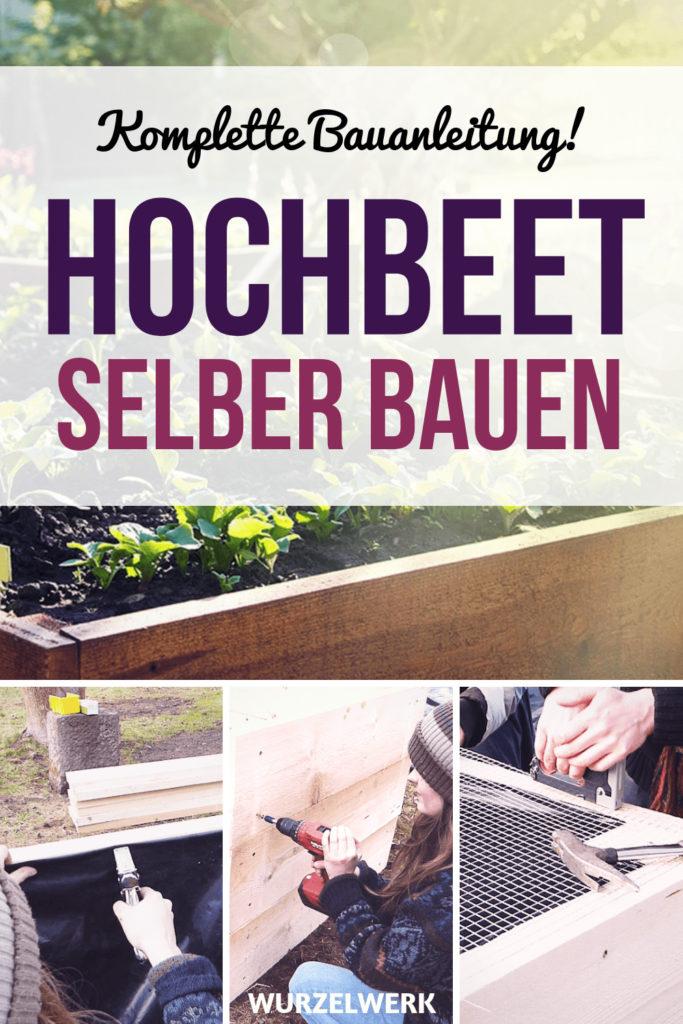 Hochbeet aus Holz selber bauen: Hier ist die Schritt für Schritt-Bauanleitung! Ein Hochbeet kannst du super leicht aus Baubohlen selber bauen, das ist genauso günstig wie ein Hochbeet aus Paletten zu bauen, aber viel stabiler! Hier erfährst du vom richtigen Holz über Noppenfolie und Wühlmausschutz bis zum Befüllen und Bepflanzen alles, was du zum Hochbeet-Bauen wissen musst. Gartenideen - Gemüsegarten - Garten gestalten #Hochbeet #Garten #Wurzelwerk
